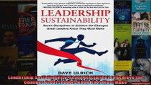 Leadership Sustainability Seven Disciplines to Achieve the Changes Great Leaders Know