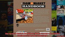 The Farm to Market Handbook How to create a profitable business from your small farm