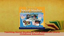 Download  Teaching Social Studies in Early Education Early Childhood Education Read Online