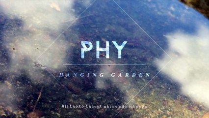 Phy - Hanging Garden [Official Audio]