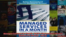 Managed Services in a Month  Build a Successful It Service Business in 30 Days  2nd Ed
