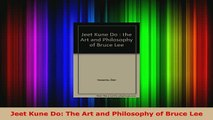 PDF  Jeet Kune Do The Art and Philosophy of Bruce Lee PDF Full Ebook