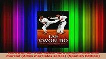 PDF  Tae kwon do Guía básica para conocer este arte marcial Artes marciales series Spanish Download Online