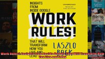 Work Rules Insights from Inside Google That Will Transform How You Live and Lead