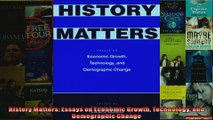 History Matters Essays on Economic Growth Technology and Demographic Change