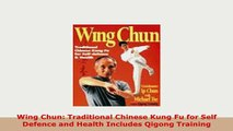 Download  Wing Chun Traditional Chinese Kung Fu for Self Defence and Health Includes Qigong PDF Full Ebook