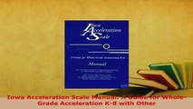 PDF  Iowa Acceleration Scale Manual A Guide for WholeGrade Acceleration K8 with Other Download Full Ebook