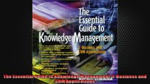 The Essential Guide to Knowledge Management EBusiness and CRM Applications