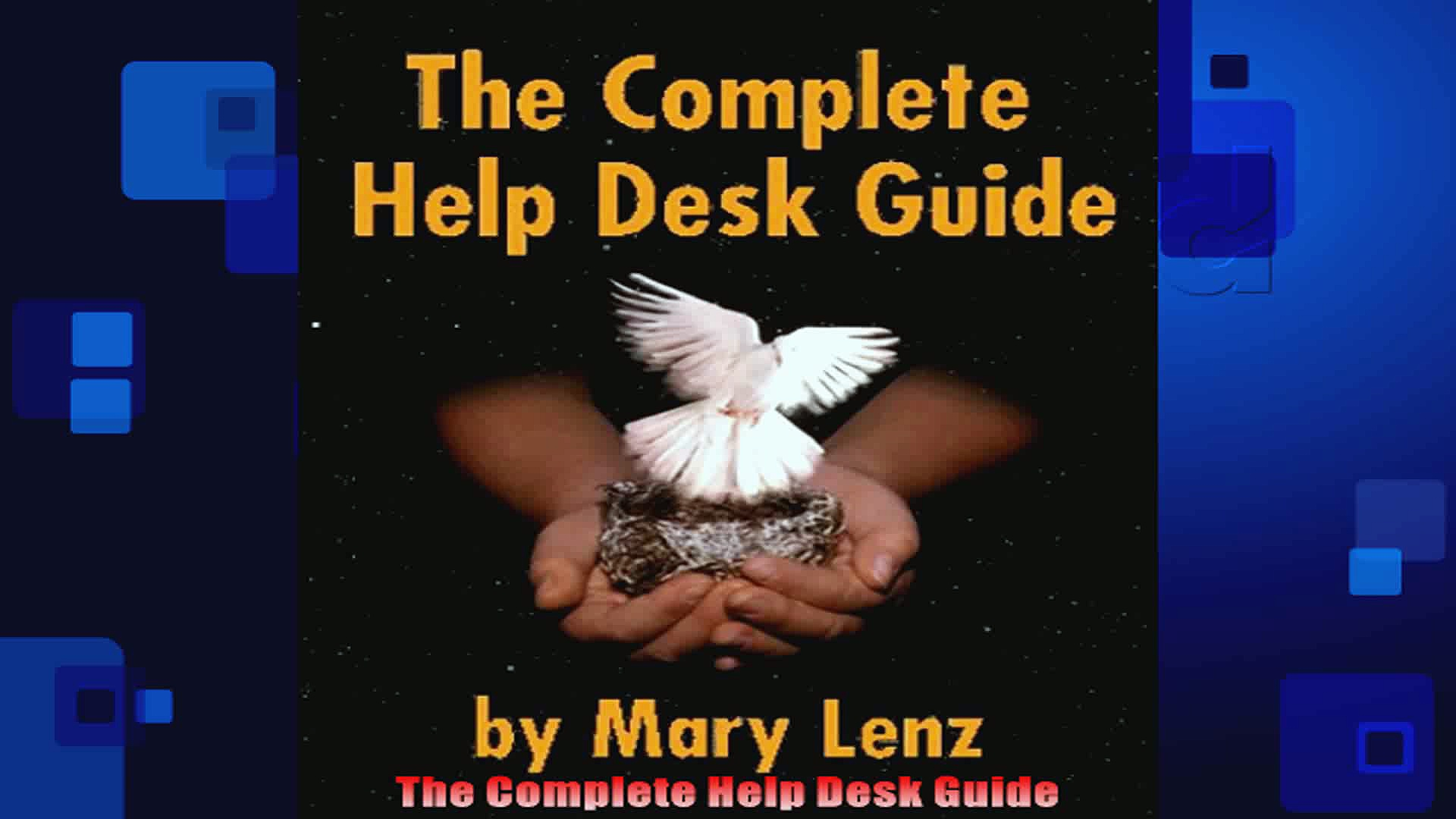 The Complete Help Desk Guide