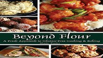 Read Beyond Flour  A Fresh Approach to Gluten free Cooking and Baking Ebook pdf download