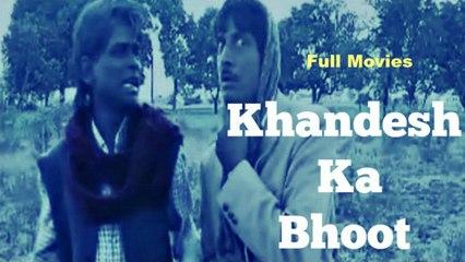 Khandesh Ka Bhoot | Full Movie | Hindi