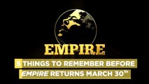 Things to Remember Before Empire Returns