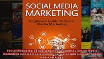 Social Media Marketing Beginners Guide To Social Media Marketing social media marketing