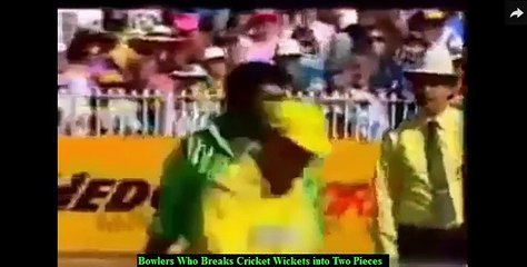 Broken Wickets- Bowlers Who Broke's Cricket Wickets into Two Pieces