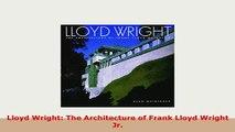 PDF  Lloyd Wright The Architecture of Frank Lloyd Wright Jr PDF Online