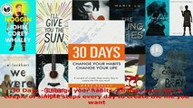Download  30 Days  Change your habits Change your life A couple of simple steps every day to  EBook