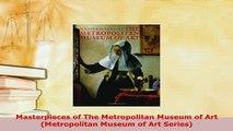 PDF  Masterpieces of The Metropolitan Museum of Art Metropolitan Museum of Art Series PDF Full Ebook