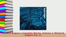 PDF  Richard Rogers Complete Works Volume 1 Richard Rogers Vol 1 Read Online