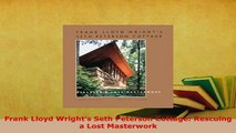 PDF  Frank Lloyd Wrights Seth Peterson Cottage Rescuing a Lost Masterwork Free Books