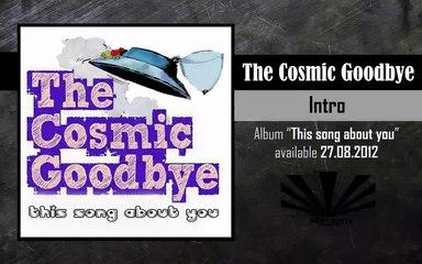 The Cosmic Goodbye - Intro