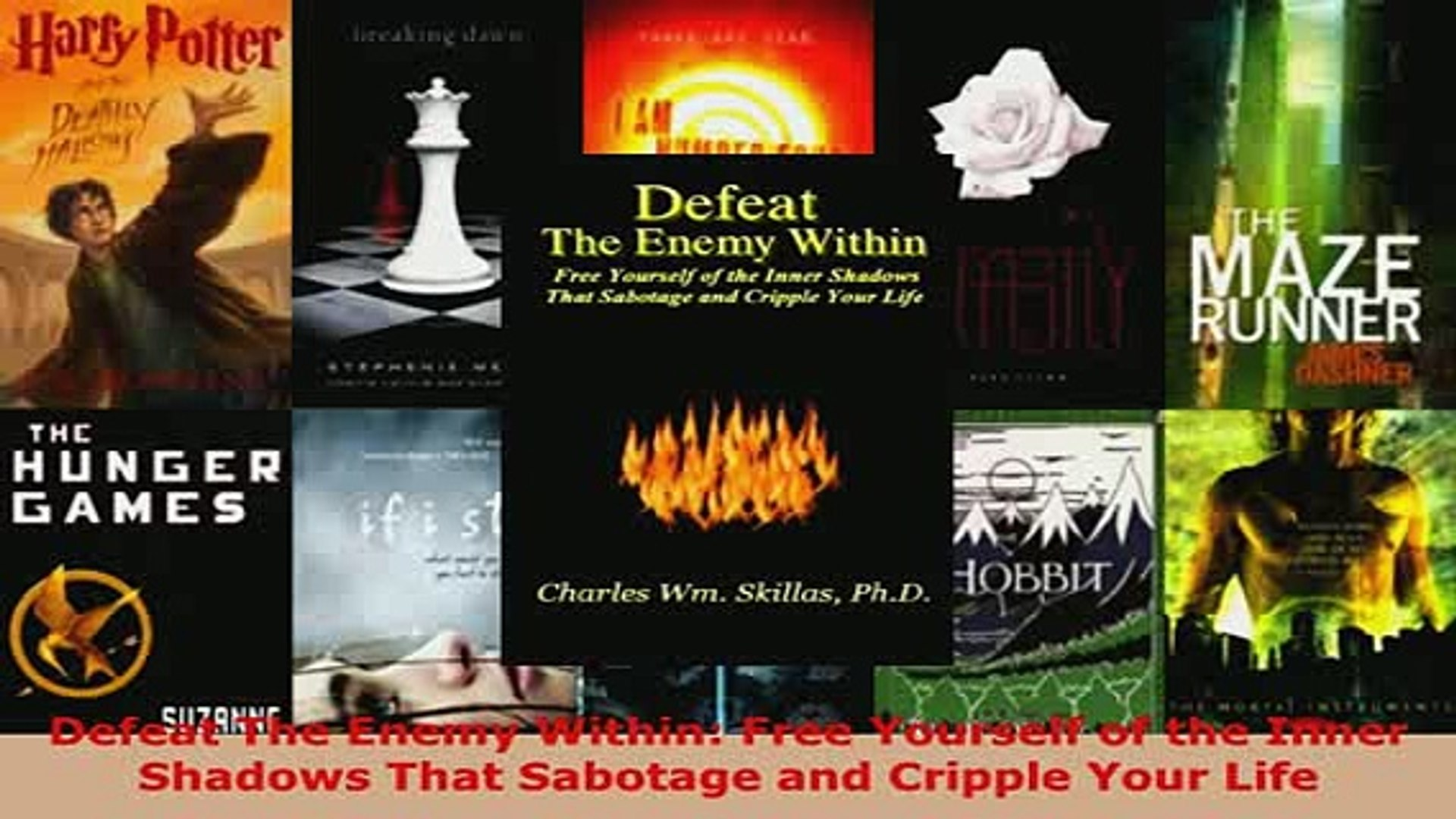 Defeat The Enemy Within: Free Yourself of the Inner Shadows That Sabotage and Cripple Your Life