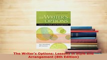 PDF  The Writers Options Lessons in Style and Arrangement 8th Edition Download Full Ebook