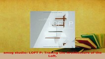 Download  smog studio LOFT P Tracing the Architecture of the Loft PDF Online