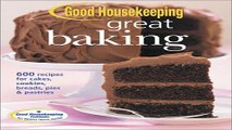 Read Good Housekeeping Great Baking  600 Recipes for Cakes  Cookies  Breads  Pies    Pastries