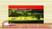 PDF  Elementos Urbanos  Urban Elements Mobiliario Y Microarquitectura  Furniture and Download Full Ebook