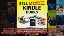 SELL MORE KINDLE BOOKS Sell more books Sell more ebooks Selling my Books How to Sell More