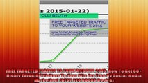 FREE TARGETED TRAFFIC TO YOUR WEBSITE 2015 How To Get 60 Highly Targeted Visitors To