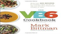 Read The VB6 Cookbook  More than 350 Recipes for Healthy Vegan Meals All Day and Delicious