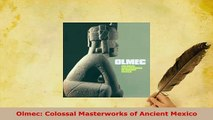 PDF  Olmec Colossal Masterworks of Ancient Mexico Download Online