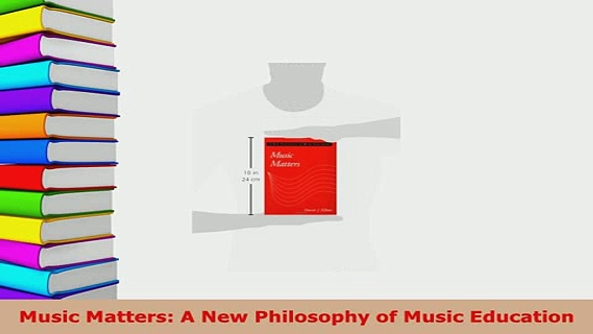 Download  Music Matters A New Philosophy of Music Education Download Online