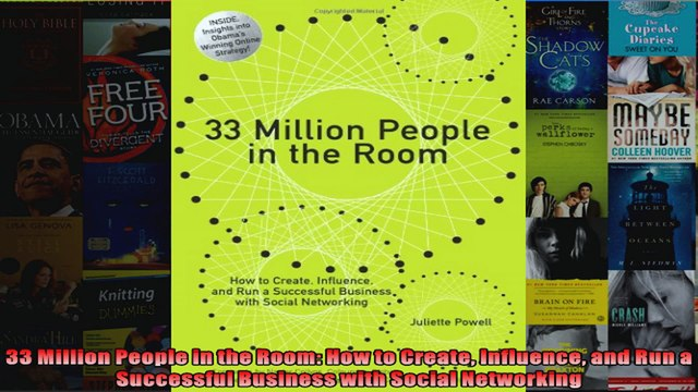33 Million People in the Room How to Create Influence and Run a Successful Business with