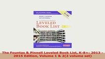 PDF  The Fountas  Pinnell Leveled Book List K8 2013  2015 Edition Volume 1  22 volume Read Full Ebook