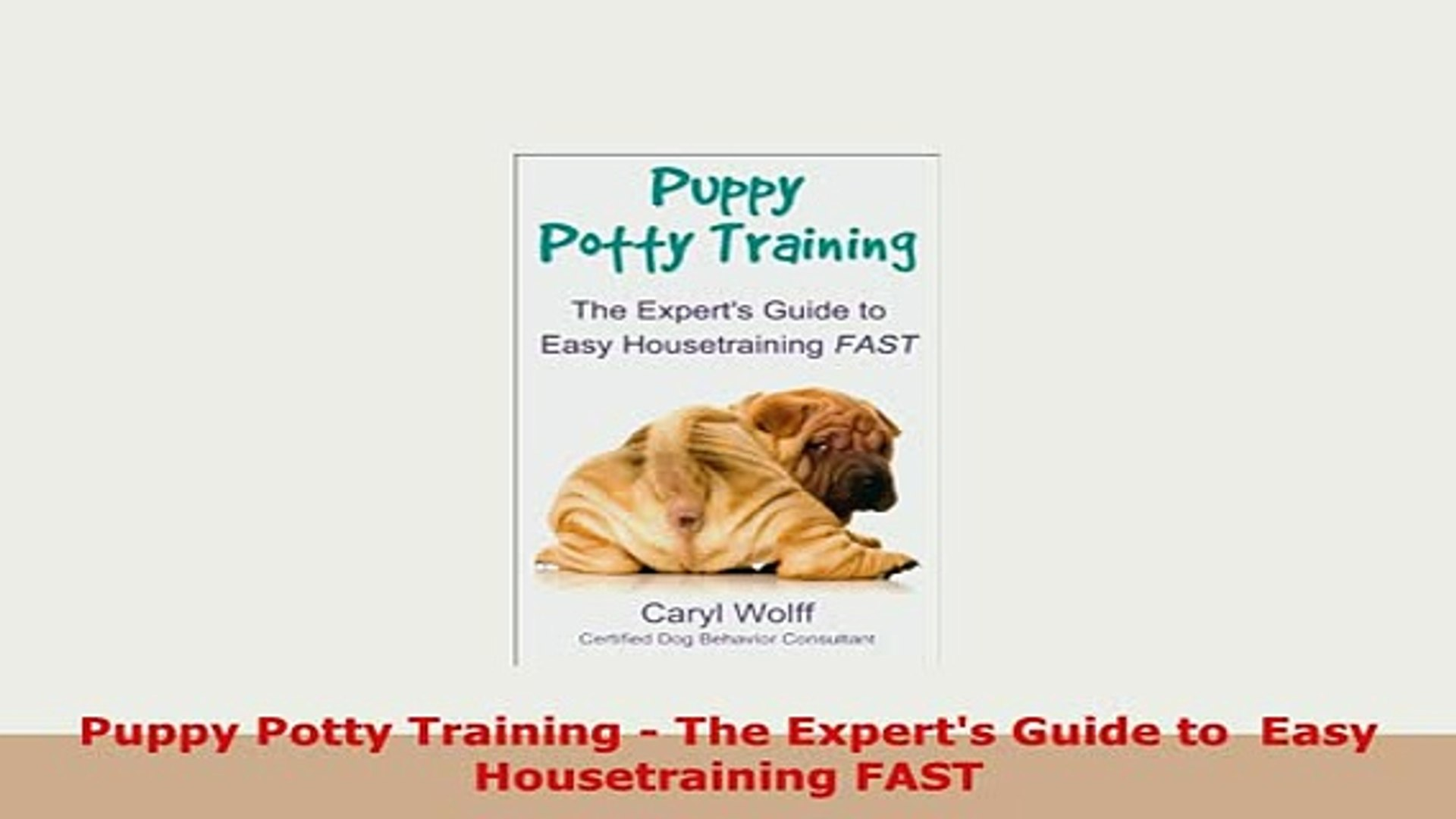 Pdf Puppy Potty Training The Experts Guide To Easy Housetraining Fast Read Full Ebook Video Dailymotion