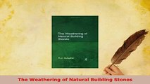 Download  The Weathering of Natural Building Stones Read Online
