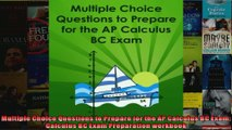 Multiple Choice Questions to Prepare for the AP Calculus BC Exam Calculus BC Exam