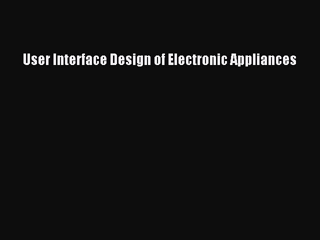 Read User Interface Design of Electronic Appliances Ebook Free