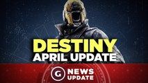 Destiny April Update Details - GS News Update