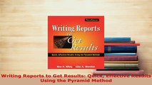 Download  Writing Reports to Get Results Quick Effective Results Using the Pyramid Method PDF Book Free