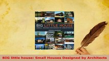 PDF  BIG little house Small Houses Designed by Architects PDF Book Free