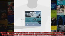 Water Operator Certification Study Guide A Guide to Preparing for Water Treatment and