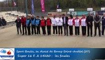 Finale Millet contre Kerfant, cinquième étape du Super 16 féminin, Sport Boules, Bourg-Saint-Andéol 2016
