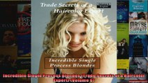 Incredible Single Process Blondes Trade Secrets of a Haircolor Expert Volume 6