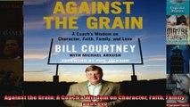 Against the Grain A Coachs Wisdom on Character Faith Family and Love