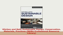 PDF  Kitchen and Bath Sustainable Design Conservation Materials Practices NKBA Professional Free Books