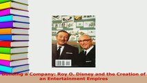 PDF  Building a Company Roy O Disney and the Creation of an Entertainment Empires Download Online