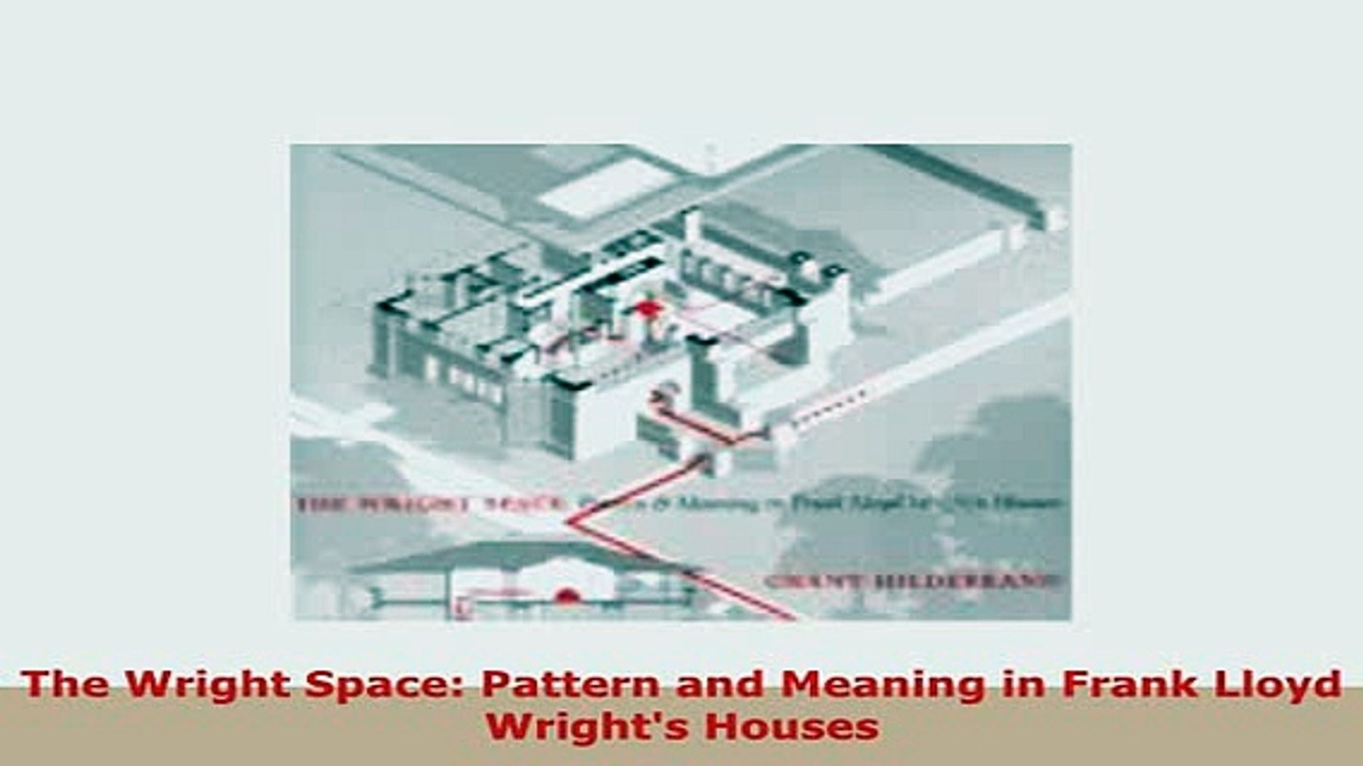 PDF The Wright Space Pattern and Meaning in Frank Lloyd Wrights Houses PDF  Online